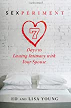Sexperiment: 7 Days to Lasting Intimacy with…