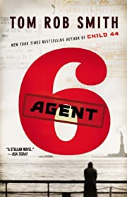Agent 6 (The Child 44 Trilogy, 3) –…