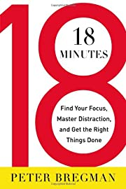 18 Minutes: Find Your Focus, Master…