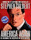 America Again: Re-becoming the Greatness We Never Weren't (2012) (Book) written by Stephen Colbert