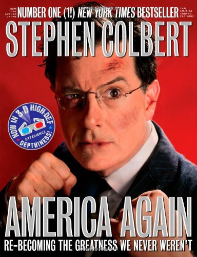 America Again: Re-becoming the Greatness We Never Weren't, Colbert, Stephen