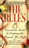 The Rules: Time-Tested Secrets for Capturing the Heart of Mr. Right (1997) (Book) written by Ellen Fein, Sherrie Schneider