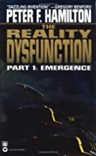 The Reality Dysfunction Part I: Emergence by…