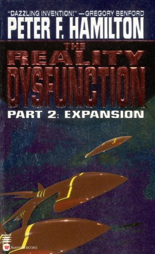 The Reality Dysfunction Part 2: Expansion (Night's Dawn 1) by Peter F. Hamilton