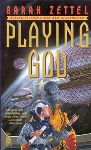 Playing God – tekijä: Sarah Zettel