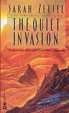 The Quiet Invasion by Sarah Zettel