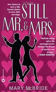 Still Mr. & Mrs. – tekijä: Mary McBride