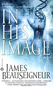 In His Image: Book One of the Christ Clone…