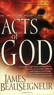 Acts of God: The Christ Clone Trilogy, Book…