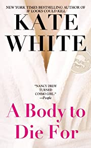 A Body to Die For de Kate White