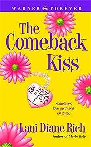 The Comeback Kiss de Lani Diane Rich