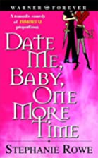 Date Me, Baby, One More Time by Stephanie…