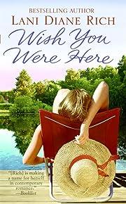 Wish You Were Here de Lani Diane Rich