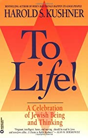 To Life: A Celebration of Jewish Being and…