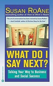 What Do I Say Next? de Susan RoAne