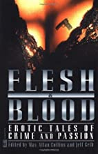Flesh & Blood: Erotic Tales of Crime and…