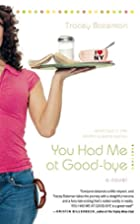 You Had Me at Good-bye (Drama Queens Series…