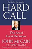 Hard call : the art of great decisions / John McCain with Mark Salter
