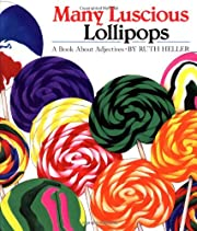 Many luscious lollipops : a book about…