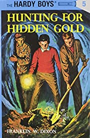 Hunting for Hidden Gold (The Hardy Boys, No.…