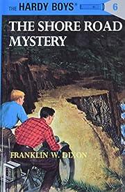 The Shore Road Mystery (Hardy Boys #6) de…
