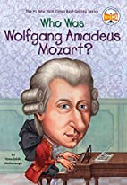 Who Was Wolfgang Amadeus Mozart? by Yona…