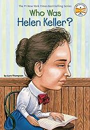 Who Was Helen Keller? por Gare Thompson