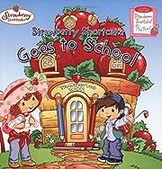 Strawberry Shortcake Goes to School…