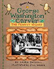 George Washington Carver: The Peanut Wizard…
