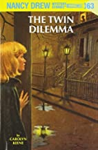 The Twin Dilemma by Carolyn Keene