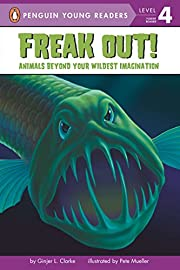 Freak Out!: Animals Beyond Your Wildest…