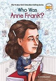Who Was Anne Frank? por Ann Abramson