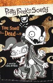 You smell dead : a novel von Chris P. Flesh