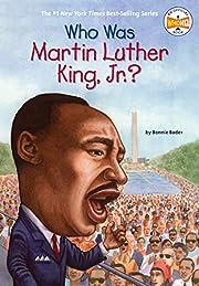 Who Was Martin Luther King, Jr.? af Bonnie…