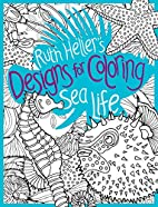 Sea Life (Designs for Coloring) by Ruth…