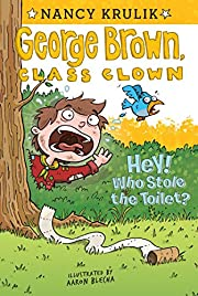 Hey! Who Stole the Toilet? (George Brown,…