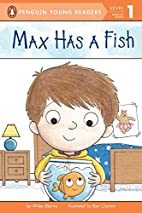 Max Has a Fish (Penguin Young Readers, Level…