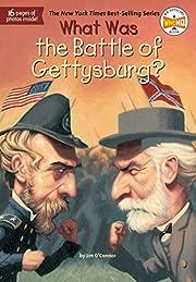 What Was the Battle of Gettysburg? de Jim…