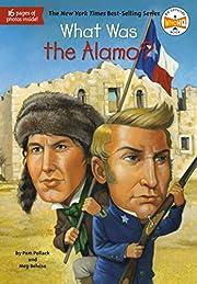 What Was the Alamo? por Pam Pollack