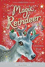 Magic Reindeer: a Christmas Wish de Sue…