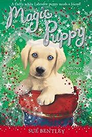 Snowy Wishes (Magic Puppy) por Sue Bentley
