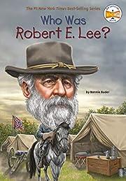 Who Was Robert E. Lee? por Bonnie Bader