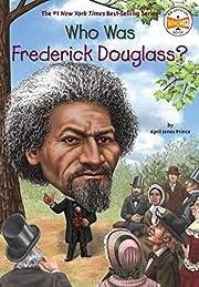 Who Was Frederick Douglass? de April Jones…