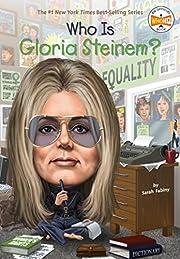 Who Is Gloria Steinem? (Who Was?) por Sarah…