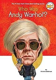 Who Was Andy Warhol? por Kirsten Anderson