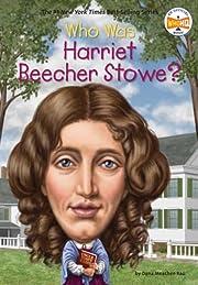 Who Was Harriet Beecher Stowe? por Dana…