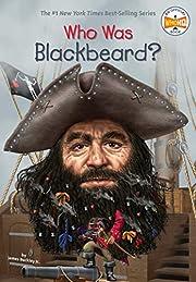 Who Was Blackbeard? par James Buckley Jr.