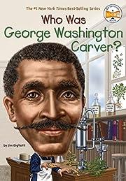 Who Was George Washington Carver? de Jim…