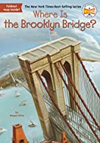 Where Is the Brooklyn Bridge? by Megan Stine