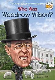 Who Was Woodrow Wilson? de Margaret Frith